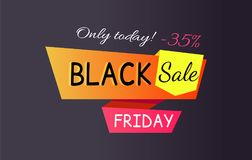 Only Today - 35 off Black Sale Friday Promo Label. Only today - 35 off Black sale Friday promotional label abstract geometric ribbons, color inscription vector Stock Photography