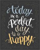 Today is a perfect day to be happy. Royalty Free Stock Photography