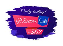 Only Today Winter Sale - 30 Off Promo Poster. On blue brush strokes vector illustration isolated on white background. Advertisement xmas label design Royalty Free Stock Photo