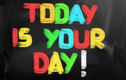 Today Is Your Day Concept stock image