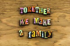 Together family prays relationship emotion. Together family prays stays relationship emotion letterpress typography quote emotion emotions love happy happiness royalty free stock photo