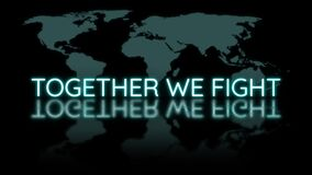 Together We Fight flickering neon sign with world map, the Inspirational positive quote about coronavirus covid-19 pandemic campai