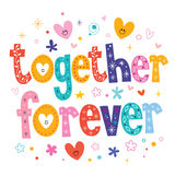 Together forever. Decorative type lettering design Stock Photos