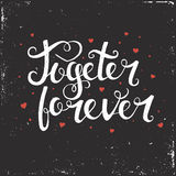Together forever. Hand drawn typography poster. Stock Photo