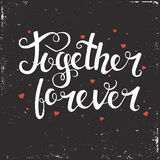 Together forever. Hand drawn typography poster. Stock Photos