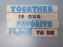 Together is our favorite place to be! Royalty Free Stock Photography