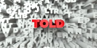 TOLD -  Red text on typography background - 3D rendered royalty free stock image Royalty Free Stock Image