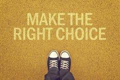 Tome la decisión correcta Imagen de archivo libre de regalías