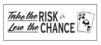 Tome o risco ou perca a possibilidade Imagens de Stock
