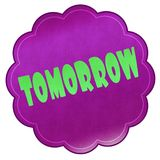 TOMORROW on magenta sticker. Illustration graphic design concept image Stock Image