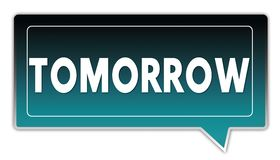 TOMORROW on turquoise to black gradient square speech bubble. Illustrations Stock Photos