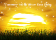 Tomorrow Will be Better Than Today Quote Words. Sunset sunrise, tomorrow will be better than today encouragement quote Stock Photography