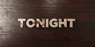 Tonight - grungy wooden headline on Maple  - 3D rendered royalty free stock image. This image can be used for an online website banner ad or a print postcard Royalty Free Stock Photos