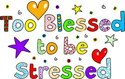 Too blessed to be stressed. Text message isolated on white royalty free illustration