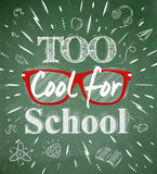 Too Cool for school green blackboard. School poster lettering Too Cool for school stylized drawing with chalk on the green blackboard stock illustration