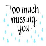 Too much missing you lettering with drops vector illustration