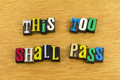 This too shall pass optimism. Optimism letters this too shall pass change future positive attitude belief direction letterpress color letters royalty free stock image