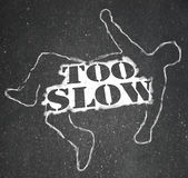 Too Slow Person Victim Chalk Outline Lazy Late Stock Image