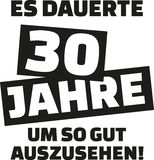 It took me 30 years to look this good - 30th birthday - german. Vector Stock Photos
