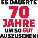 It took me 70 years to look this good - 70th birthday - german. Vector Stock Photography