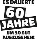 It took me 60 years to look this good - 60th birthday - german. Vector Stock Images