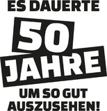 It took me 50 years to look this good - 50th birthday - german. Vector Stock Photos