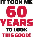 It took me 60 years to look this good - 60th birthday. Vector Stock Image