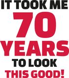 It took me 70 years to look this good - 70th birthday. Vector stock illustration