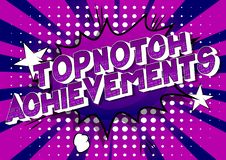 Topnotch Achievements - Comic book style words. Topnotch Achievements - Vector illustrated comic book style phrase on abstract background stock illustration
