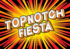 Topnotch Fiesta - Comic book style words. stock illustration