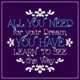 Tous que vous avez besoin pour votre rêve, youhave Images stock