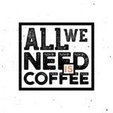 Tout que nous avons besoin est café - affiche de typographie de vintage illustration de vecteur