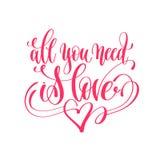 Tout que vous avez besoin est amour - remettez la citation d'amour de lettrage aux valentines d Photo stock