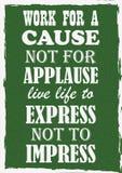 Trabajo inspirador de la cita de la motivación para una causa no para que vida viva del aplauso exprese para no impresionar ilustración del vector