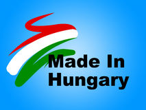 Trade Hungary Represents Made In And European Royalty Free Stock Images
