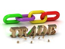 TRADE- inscription of bright letters and color chain Royalty Free Stock Images