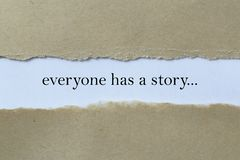 Everyone Has A Story Message. Between two strips of paper royalty free stock photos
