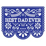 Best Dad Ever vector greeting card, Happy Father`s Day Mexican design - Papel Picado decoration in navy blue Royalty Free Stock Images