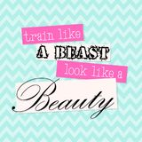Train Like a beast Look Like a Beauty - vector. Motivational message card Royalty Free Stock Images