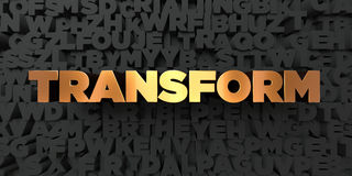 Transform - Gold text on black background - 3D rendered royalty free stock picture. This image can be used for an online website banner ad or a print postcard Royalty Free Stock Image