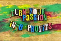 Transforme sua paixão na mensagem dos lucros fotos de stock royalty free