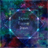 Transparent template with message: explore, discover, dream. Glowing frame on abstract cosmic background with shining stars and color squares royalty free illustration