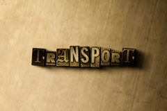 TRANSPORT - close-up of grungy vintage typeset word on metal backdrop Stock Image