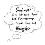 Traurigkeit kommt nicht von den schlechten Umständen Es kommt von den schlechten Gedanken Lizenzfreie Abbildung