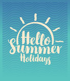 Travel banner hello summer holidays with sun. Vector calligraphic inscription hello summer holidays with sun on the background of blue waves. Travel summer Stock Photography