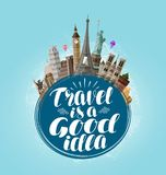Travel is a good idea, lettering. Journey, tour, traveling concept. Vector illustration. Travel is a good idea, lettering. Journey, tour, traveling concept Stock Photos