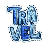 Travel Patch or Sticker Lettering with Word Travel and Patterned Fill for Print Design. Or Blogger Post in Social Media. Advertising Banner in Childish Style stock illustration