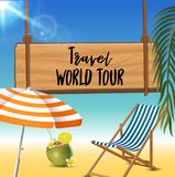 Travel world tour typography inscription with parasol, chaise launge and coconut coctail on beach background. Realistic. Sun flare. Vector Illustration stock illustration