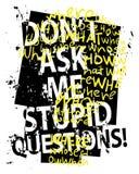 Trek ` t stellen aan me stomme vragen/de slogant-stuk van de T-shirtgrafiek grunge/het Textiel vectorontwerp van de drukaffiche royalty-vrije illustratie