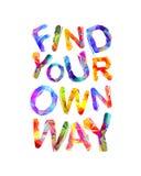 Trouvez votre propre chemin Inscription de vecteur illustration libre de droits